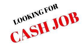 Looking for Cash Job